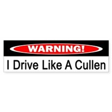 Warning! I Drive Like A Cullen Bumper Stickers