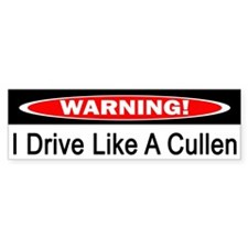 Warning! I Drive Like A Cullen Bumper Sticker