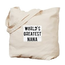 Worlds Greatest Nana Tote Bag