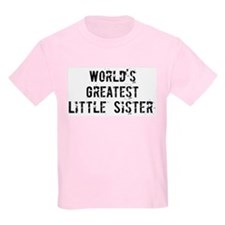 Worlds Greatest Little Sister T-Shirt