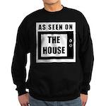 AS SEEN ON THE HOUSE Sweatshirt (dark)