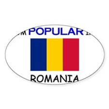I'm Popular In ROMANIA Oval Decal