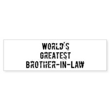 Worlds Greatest Brother-In-La Bumper Bumper Sticker