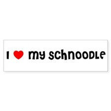 I LOVE MY SCHNOODLE Bumper Bumper Sticker