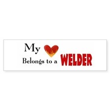 My Heart belongs to a welder Bumper Sticker