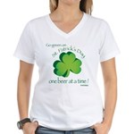 Go Green... One Beer at a Tim Women's V-Neck T-Shi