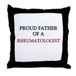 Proud Father Of A RHEUMATOLOGIST Throw Pillow