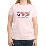 Welcome Home we missed you T-Shirt