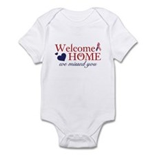 Welcome Home we missed you Infant Bodysuit