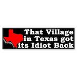 The Village Got Its Idiot Back Bumper Sticker