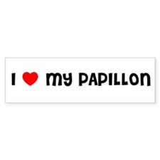 I LOVE MY PAPILLON Bumper Bumper Sticker