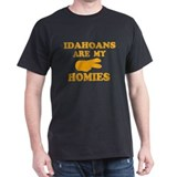 Idahoans are my homies T-Shirt