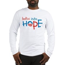 Born Into Hope - Obama Baby Long Sleeve T-Shirt