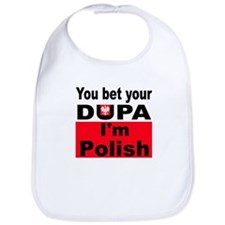 You bet your dupa I'm Polish Bib
