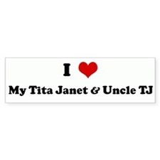 I Love My Tita Janet & Uncle Bumper Sticker