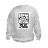 Bad Day at Work Sweatshirt