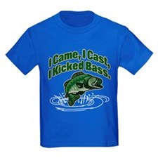 CAME, CAST, KICKED BASS T