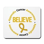 Appendix Cancer Believe Mousepad