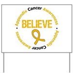 Appendix Cancer Believe Yard Sign