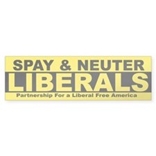 Spay & Neuter Liberals Bumper Bumper Sticker