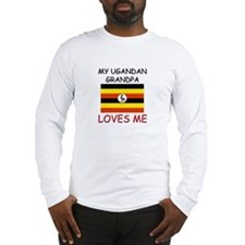 My Ugandan Grandpa Loves Me Long Sleeve T-Shirt