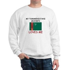My Turkmenistani Grandpa Loves Me Sweatshirt