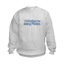 I'd Rather be doing Pilates Sweatshirt