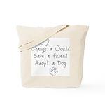 Save a Friend Tote Bag