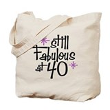 Still Fabulous at 40 Tote Bag