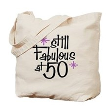 Still Fabulous at 50 Tote Bag