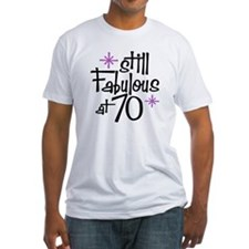 Still Fabulous at 70 Shirt