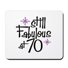 Still Fabulous at 70 Mousepad