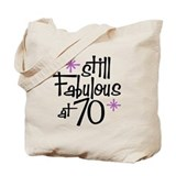 Still Fabulous at 70 Tote Bag