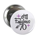 "Still Fabulous at 70 2.25"" Button"