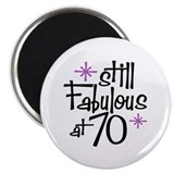 Still Fabulous at 70 Magnet