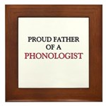 Proud Father Of A PHONOLOGIST Framed Tile