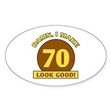 70th Birthday Gag Gift Oval Decal