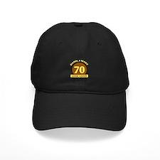 70th Birthday Gag Gift Baseball Hat