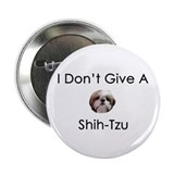 "I Don't Give A Shih Tzu 2.25"" Button (10 pack)"