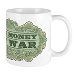 Make Money, Not War Mug