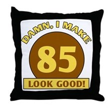 85th Birthday Gag Gift Throw Pillow