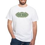 Make Money, Not War White T-Shirt