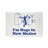 I'm Huge in New Mexico Rectangle Magnet