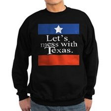 Let's Mess With Texas Sweatshirt