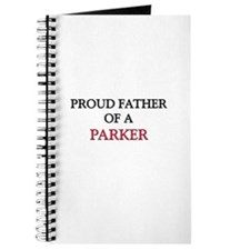 Proud Father Of A PARKER Journal