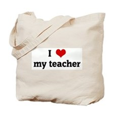 I Love my teacher Tote Bag