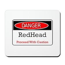 Danger! Red Head! Mousepad