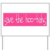 Save The Hoo Hahs Yard Sign