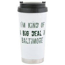 Big deal in Baltimore Ceramic Travel Mug