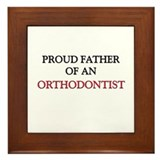 Proud Father Of An ORTHODONTIST Framed Tile